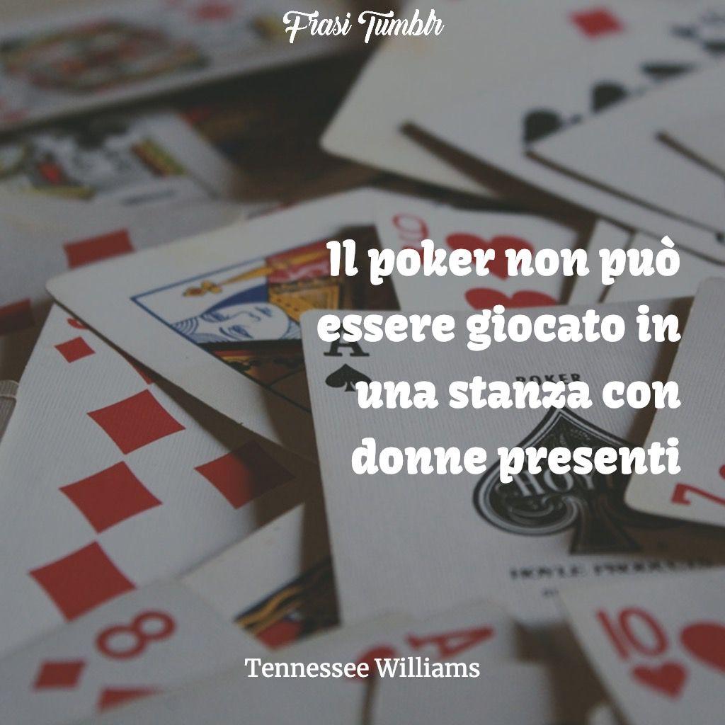 frasi donne poker stanza williams