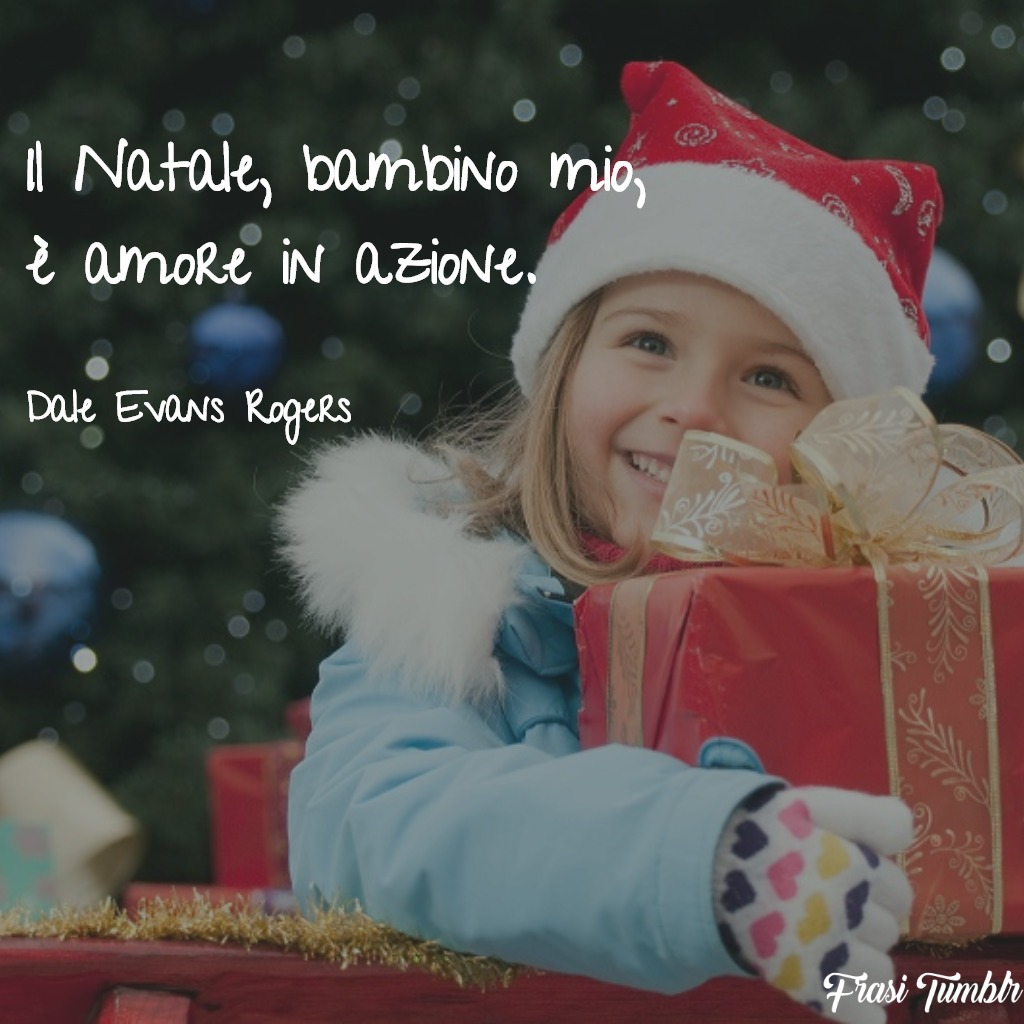 Frasi Di Buon Natale Per Bambini.Frasi Di Natale E Natalizie Le 70 Piu Belle E Speciali