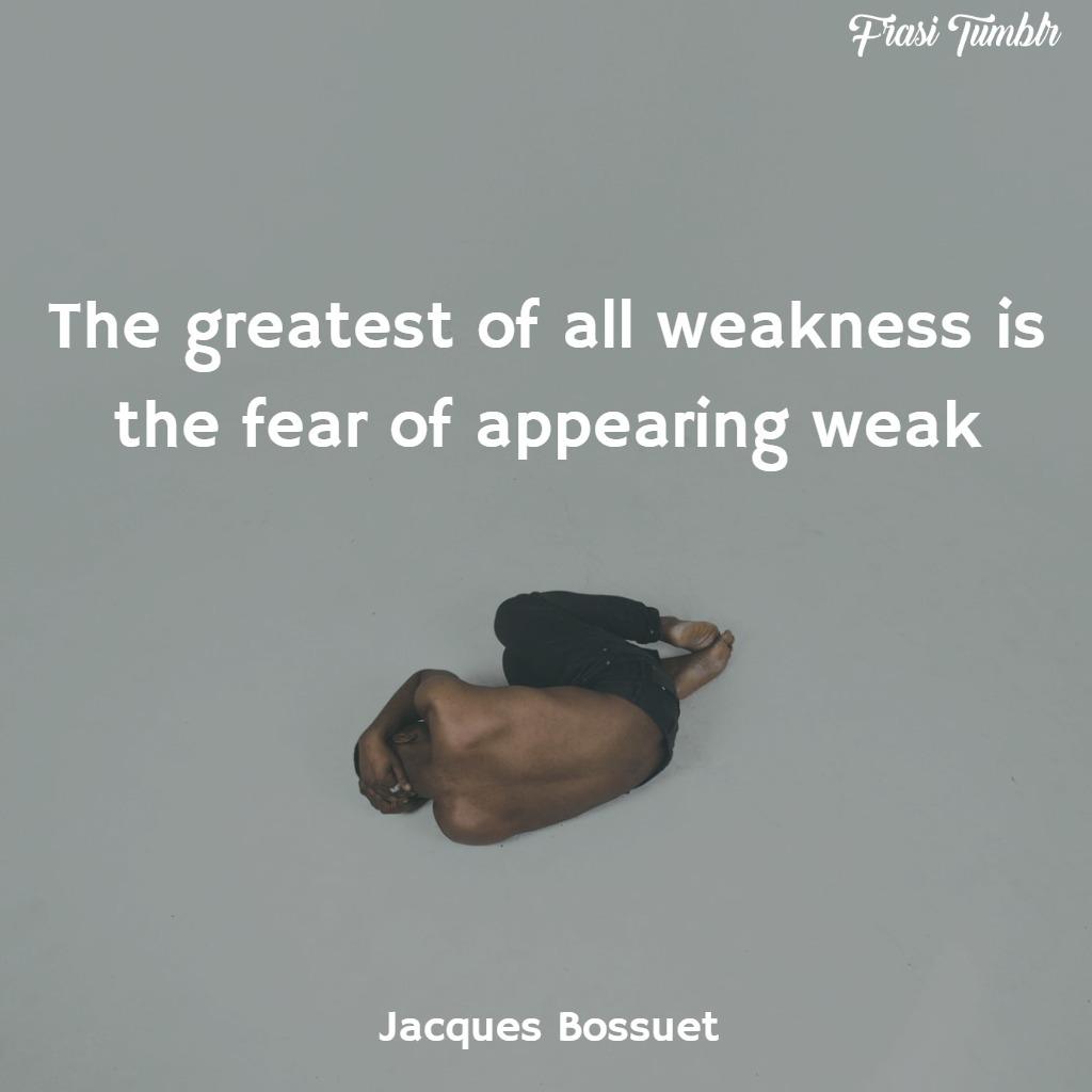 frasi-forza-inglese-paura-debole