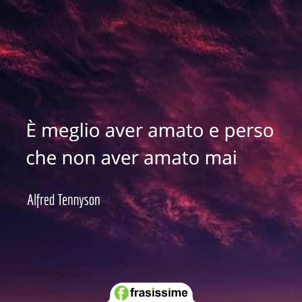 frasi mi manchi amore mio meglio aver amato perso amato mai tennyson