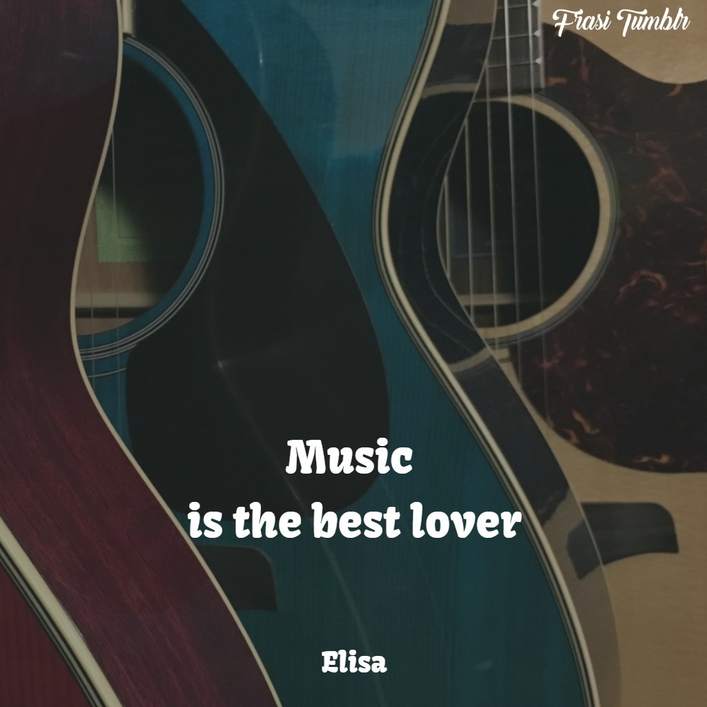 frasi musica inglese musica amore grande
