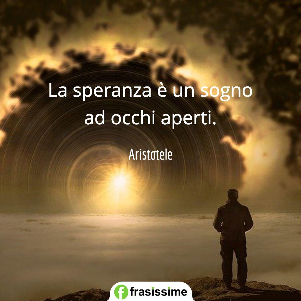 Frasi Sulla Speranza 50 Aforismi In Inglese E Italiano