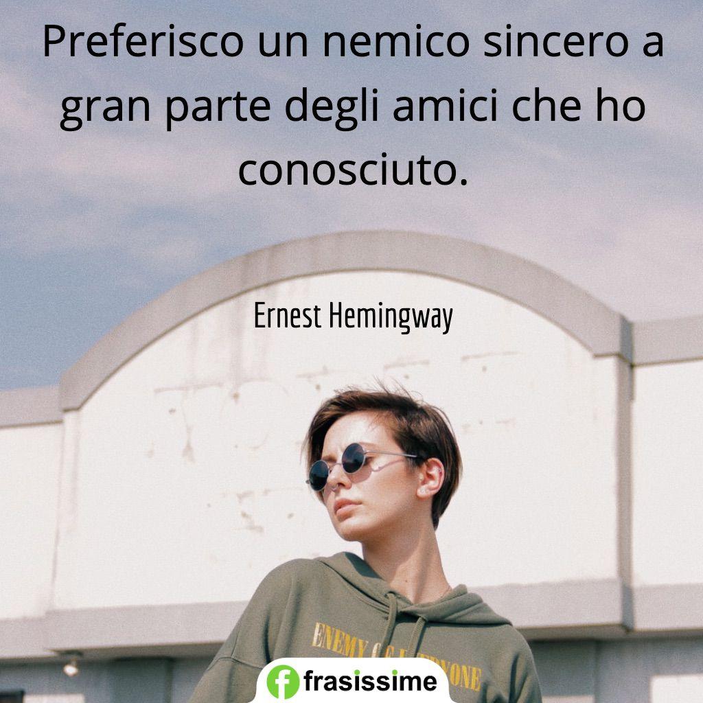 Frasi Sullamicizia Di Hemingway.Frasi Sulla Delusione In Amicizia I 40 Aforismi Piu Belli
